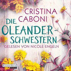 Die Oleanderschwestern von Caboni,  Cristina, Engeln,  Nicole, Ickler,  Ingrid
