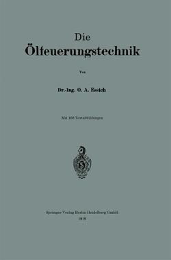 Die Ölfeuerungstechnik von Essich,  0tto Alfred