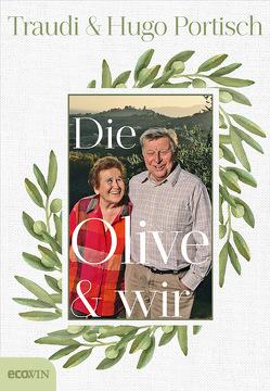 Die Olive und wir von Portisch,  Hugo, Portisch,  Traudi