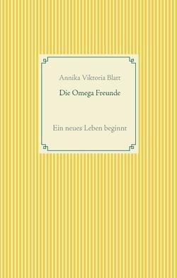 Die Omega Freunde von Blatt,  Annika Viktoria