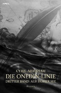 DIE ONEDIN-LINIE: DRITTER BAND – AUF HOHER SEE von Abraham,  Cyril, Dörge,  Christian