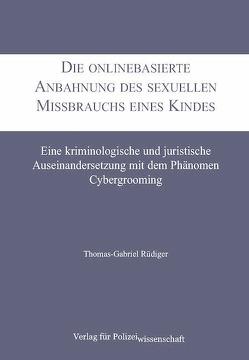 Die onlinebasierte Anbahnung des sexuellen Missbrauchs eines Kindes von Rüdiger,  Thomas-Gabriel