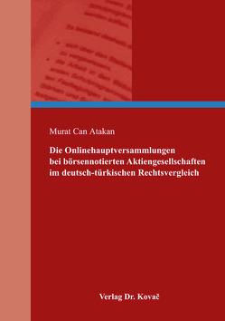Die Onlinehauptversammlungen bei börsennotierten Aktiengesellschaften im deutsch-türkischen Rechtsvergleich von Atakan,  Murat Can