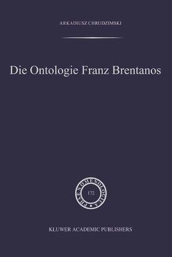 Die Ontologie Franz Brentanos von Chrudzimski,  A.