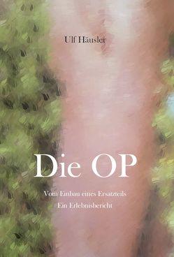 Die OP – Vom Einbau eines Ersatzteils von Häusler,  Ulf