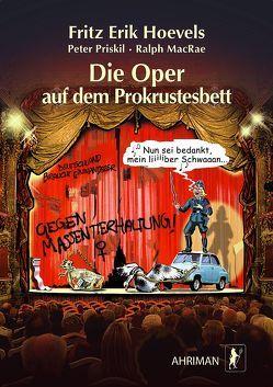 Die Oper auf dem Prokrustesbett von Hoevels,  Fritz Erik, MacRae,  Ralph, Priskil,  Peter