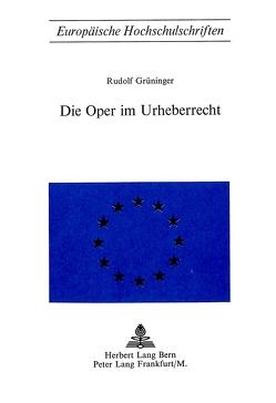Die Oper im Urheberrecht von Grüninger, Rudolf