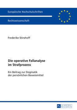 Die operative Fallanalyse im Strafprozess von Stinshoff,  Frederike
