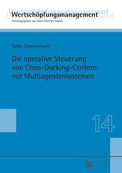 Die operative Steuerung von Cross-Docking-Centern mit Multiagentensystemen von Zimmermann,  Falko