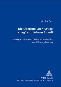 Die Operette «Der lustige Krieg» von Johann Strauß von Fink,  Monika