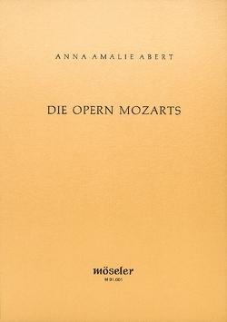 Die Opern Mozarts von Abert,  Anna Amalie