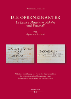 """Die Operneinakter """"La Lotta d'Hercole con Acheloo"""" und """"Baccanali"""" von Agostino Steffani von Lach,  Waltraut Anna"""