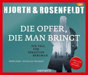 Die Opfer, die man bringt (3 MP3-CDs) von Ackermann,  Ulla, Allenstein,  Ursel, Hjorth,  Michael, Rosenfeldt,  Hans, Welbat,  Douglas