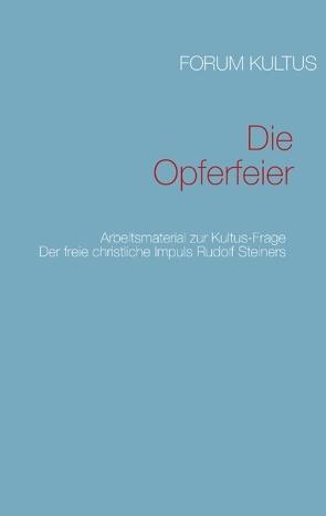 Die Opferfeier von Forum Kultus, Lambertz,  Volker David
