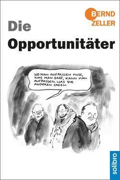 Die Opportunitäter von Zeller,  Bernd