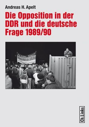 Die Opposition in der DDR und die deutsche Frage 1989/90 von Apelt,  Andreas H