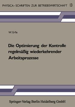 Die Optimierung der Kontrolle regelmäßig wiederkehrender Arbeitsprozesse von Erfle,  W.
