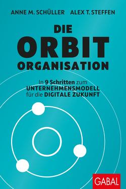 Die Orbit-Organisation von Schüller,  Anne M, Steffen,  Alex T.