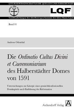 DIE ORDINATIO CULTUS DIVINI ET CAEREMONIARIUM DES HALBERSTÄDTER DOMES VON 1591 von Odenthal,  Andreas