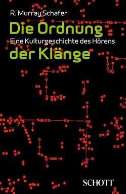 Die Ordnung der Klänge von Breitsameter,  Sabine, Schafer,  R. Murray