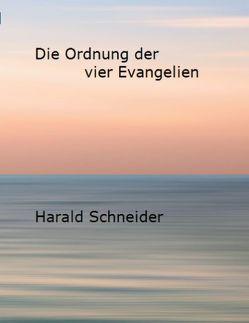 Die Ordnung der vier Evangelien von Schneider,  Harald