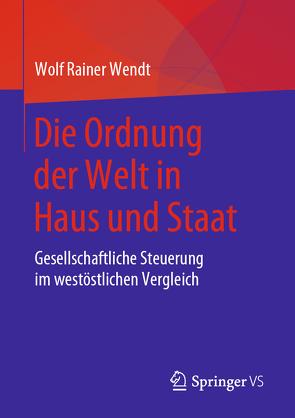 Die Ordnung der Welt in Haus und Staat von Wendt,  Wolf Rainer
