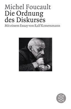 Die Ordnung des Diskurses von Foucault,  Michel, Konersmann,  Ralf