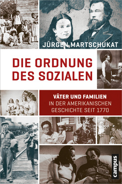 Die Ordnung des Sozialen von Martschukat,  Jürgen
