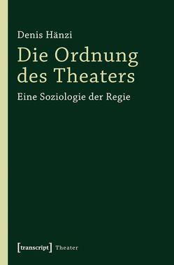 Die Ordnung des Theaters von Hänzi,  Denis