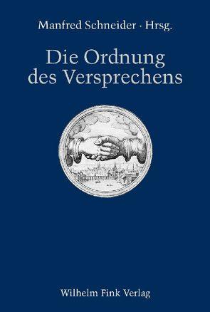 Die Ordnung des Versprechens von Schneider,  Manfred