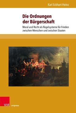 Die Ordnungen der Bürgerschaft von Heinz,  Karl Eckhart