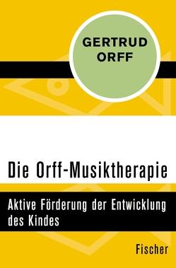 Die Orff-Musiktherapie von Orff,  Carl, Orff,  Gertrud