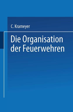 Die Organisation der Feuerwehren von Krameyer,  C.