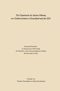 Die Organisation der obersten Führung von Großunternehmen in Deutschland und den USA von Stratoudakis,  Panagiotis