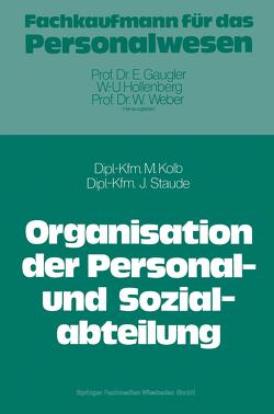 Die Organisation der Personal- und Sozialabteilung von Kolb,  Meinulf, Staude,  Joachim