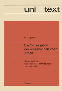 Die Organisation der wissenschaftlichen Arbeit von Spandl,  Oskar Peter