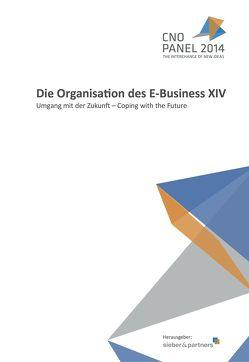 Die Organisation des E-Business XIV von Briner,  Norman, Brugger,  Diana, Sieber,  Pascal