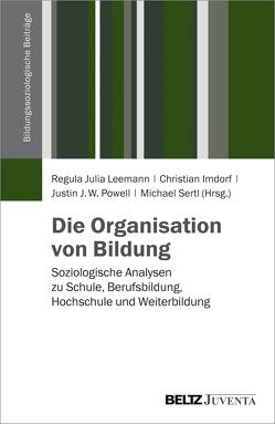 Die Organisation von Bildung von Imdorf,  Christian, Leemann,  Regula Julia, Powell,  Justin J. W., Sertl,  Michael