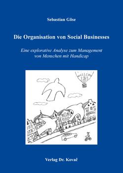 Die Organisation von Social Businesses von Göse,  Sebastian