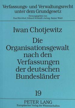 Die Organisationsgewalt nach den Verfassungen der deutschen Bundesländer von Chotjewitz,  Iwan