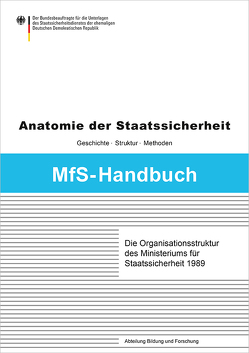 Die Organisationsstruktur des Ministeriums für Staatssicherheit 1989 von Erdmann,  Martin, Wiedmann,  Roland