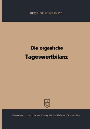Die organische Tageswertbilanz von Schmidt,  Fritz