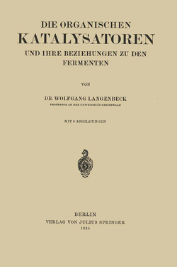 Die Organischen Katalysatoren und ihre Beziehungen zu den Fermenten von Langenbeck,  Wolfgang