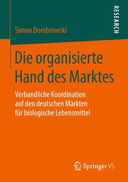Die organisierte Hand des Marktes von Dombrowski,  Simon