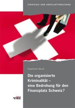 Die organisierte Kriminalität – eine Bedrohung für den Finanzplatz Schweiz? von Oesch,  Stephanie