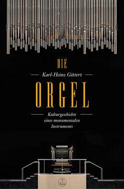 Die Orgel von Göttert,  Karl-Heinz