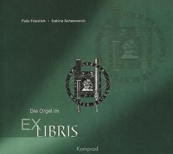 Die Orgel im Exlibris von Friedrich,  Felix, Schemmrich,  Sabine
