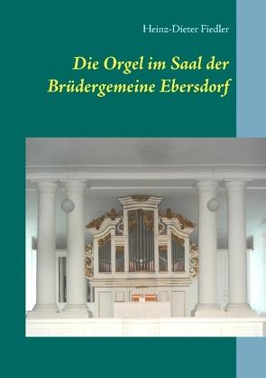 Die Orgel im Saal der Brüdergemeine Ebersdorf von Fiedler,  Heinz-Dieter