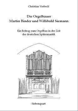 Die Orgelbauer Martin Binder und Willibald Siemann von Vorbeck,  Christian