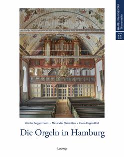 Die Orgeln in Hamburg von Hilbrands,  Walter, Küster,  Konrad, Seggermann (†),  Günter, Steinhilber,  Alexander, Wulf,  Hans-Jürgen